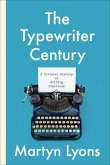 The Typewriter Century: A Cultural History of Writing Practices