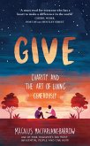Give: Charity and the Art of Living Generously