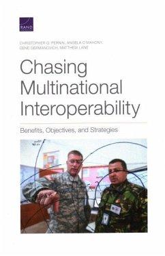 Chasing Multinational Interoperability: Benefits, Objectives, and Strategies - Pernin, Christopher G.; O'Mahony, Angela; Germanovich, Gene