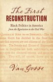 The First Reconstruction: Black Politics in America from the Revolution to the Civil War
