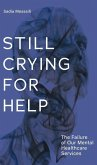 Still Crying for Help: The Failure of Our Mental Health Services
