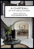 A Château on the French Riviera: Modern Interiors by Oitoemponto