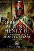 Rebellion Against Henry III: The Disinherited Montfortians, 1265-1274