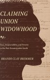 Claiming Union Widowhood: Race, Respectability, and Poverty in the Post-Emancipation South
