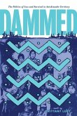 Dammed: The Politics of Loss and Survival in Anishinaabe Territory