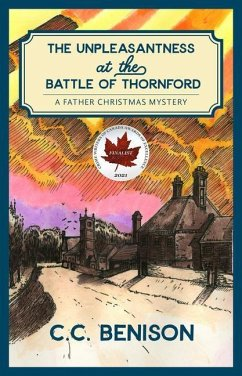 The Unpleasantness of the Battle of Thornford: A Father Christmas Mystery - Benison, C. C.