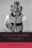 Little Cold Warriors: American Childhood in the 1950s