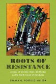 Roots of Resistance: A Story of Gender, Race, and Labor on the North Coast of Honduras