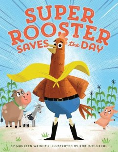 Super Rooster Saves the Day - Wright, Maureen