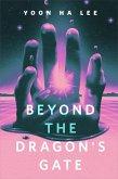 Beyond the Dragon's Gate (eBook, ePUB)