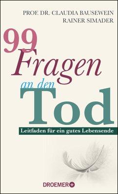 99 Fragen an den Tod - Bausewein, Claudia;Simader, Rainer