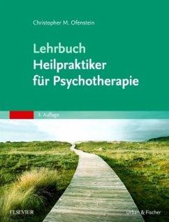 Lehrbuch Heilpraktiker für Psychotherapie - Ofenstein, Christopher M.