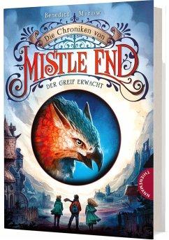 Der Greif erwacht / Die Chroniken von Mistle End Bd.1 - Mirow, Benedict