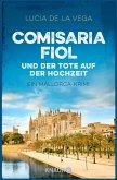 Comisaria Fiol und der Tote auf der Hochzeit / Mallorca Krimi Bd.2