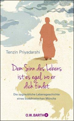 Dem Sinn des Lebens ist es egal, wo er dich findet - Priyadarshi, Tenzin