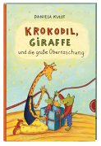 Krokodil und Giraffe: Krokodil, Giraffe und die große Überraschung