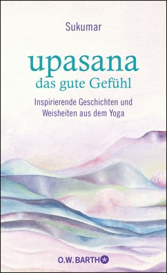 upasana - das gute Gefühl - Sukumar; Bärr, Eberhard