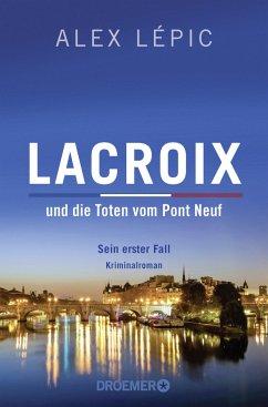 Lacroix und die Toten vom Pont Neuf / Kommissar Lacroix Bd.1 - Lépic, Alex