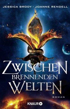 Zwischen brennenden Welten / Die Rebellion der Sterne Bd.2 - Brody, Jessica;Rendell, Joanne