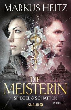 Spiegel & Schatten / Die Meisterin Bd.2 (eBook, ePUB) - Heitz, Markus
