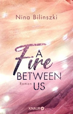 A Fire Between Us / Between Us Bd.2