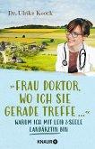 »Frau Doktor, wo ich Sie gerade treffe...« (eBook, ePUB)
