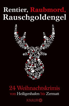 Rentier, Raubmord, Rauschgoldengel (eBook, ePUB) - Anhalt, Gert; Hofmann, Marc; Jacobs, Jan; Kastel, Michaela; Kastura, Thomas; Kölpin, Regine; Kuhnert, Cornelia; Franke, Christiane; Kraus, Christian; Lorentz, Iny; Merchant, Judith; Bohnet, Katja; Mischke, Susanne; Münzer, Hanni; Oetker, Alexander; Pauly, Gisa; Raether, Till; Stromiedel, Markus; El-Nawab, Dina; Svensson, Angelika; Burger, Wolfgang; Artmeier, Hilde; Fleischhauer, Wolfram; Fölck, Romy; Förg, Nicola; Gößling, Andreas; Haenni, Stefan