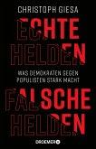 Echte Helden, falsche Helden (eBook, ePUB)