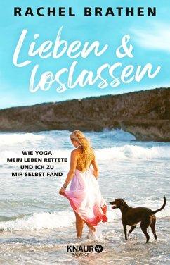 Lieben und loslassen (eBook, ePUB) - Brathen, Rachel