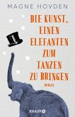 Die Kunst, einen Elefanten zum Tanzen zu bringen (eBook, ePUB)