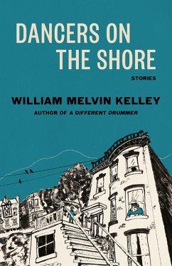 Dancers on the Shore (eBook, ePUB) - Kelley, William Melvin
