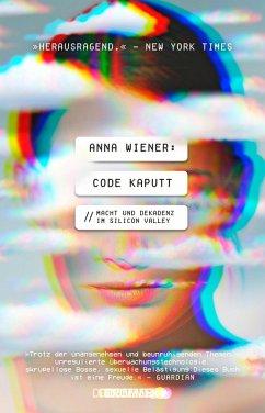 Code kaputt (eBook, ePUB) - Wiener, Anna