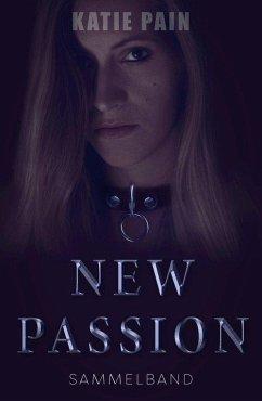 NEW PASSION: Sammelband (eBook, ePUB) - Pain, Katie