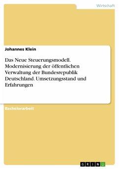 Das Neue Steuerungsmodell. Modernisierung der öffentlichen Verwaltung der Bundesrepublik Deutschland. Umsetzungsstand und Erfahrungen (eBook, PDF)
