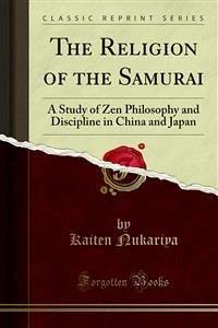 The Religion of the Samurai (eBook, PDF)