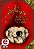 Arthur und die Stadt ohne Namen (eBook, ePUB)