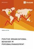 Positive Organizational Behavior im Personalmanagement. State of the Art und Kritische Reflexion (eBook, PDF)