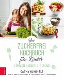 Das Zuckerfrei-Kochbuch für Kinder (eBook, ePUB)