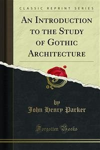 An Introduction to the Study of Gothic Architecture (eBook, PDF)
