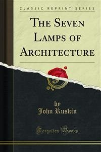 The Seven Lamps of Architecture (eBook, PDF)