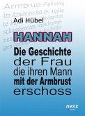 Hannah - Die Geschichte der Frau, die ihren Mann mit der Armbrust erschoss (eBook, ePUB)