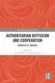 Authoritarian Diffusion and Cooperation (eBook, ePUB)