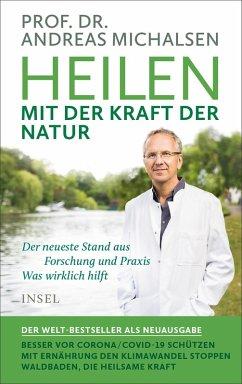 Heilen mit der Kraft der Natur (eBook, ePUB) - Michalsen, Andreas; Michalsen, Andreas
