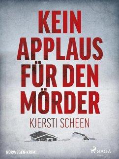 Kein Applaus für den Mörder - Norwegen-Krimi (eBook, ePUB) - Scheen, Kjersti