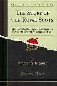 The Story of the Royal Scots (eBook, PDF)