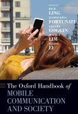 The Oxford Handbook of Mobile Communication and Society (eBook, PDF)