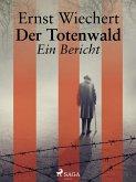 Der Totenwald. Ein Bericht (eBook, ePUB)