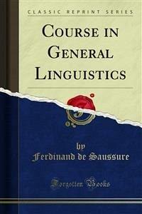 Course in General Linguistics (eBook, PDF) - de Saussure, Ferdinand