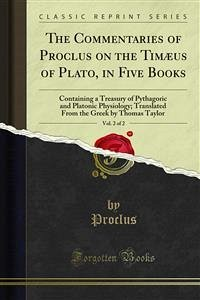 The Commentaries of Proclus on the Timæus of Plato, in Five Books (eBook, PDF)