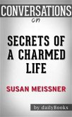 Secrets of a Charmed Life: by Susan Meissner   Conversation Starters (eBook, ePUB)